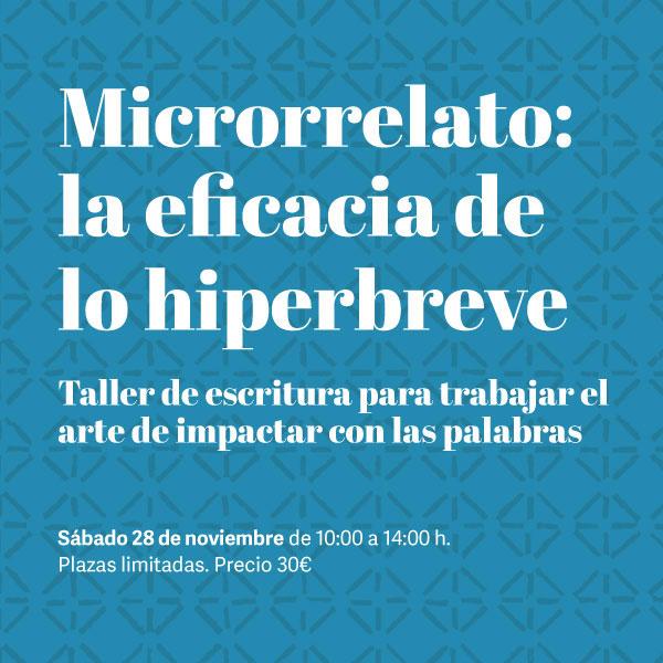 Nuevo taller de escritura creativa con el «Microrrelato: la eficacia de lo hiperbreve»